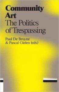 Community Art, The Politics of Trespassing